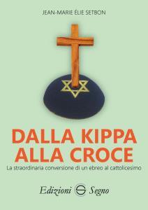 Copertina di 'Dalla Kippa alla Croce'