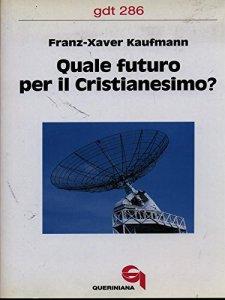 Copertina di 'Quale futuro per il cristianesimo? (gdt 286)'