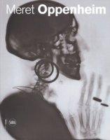Meret Oppenheim. Opere in dialogo da Max Ernst a Mona Hatoum