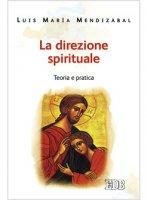 La direzione spirituale - Mendiz�bal Luis M.