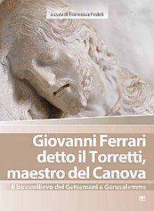 Copertina di 'Giovanni Ferrari detto il Torretti, maestro del Canova'