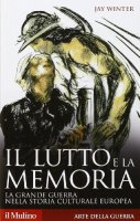 Il lutto e la memoria - Jay Winter