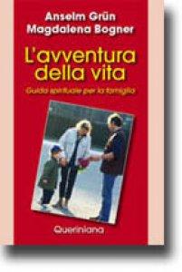 Copertina di 'L' avventura della vita. Guida spirituale per la famiglia'