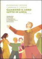 Gioiranno insieme i giovani e i vecchi (sussidio) di Caritas Italiana su LibreriadelSanto.it