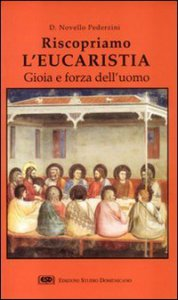Copertina di 'Riscopriamo l'eucaristia. Gioia e forza dell'uomo'