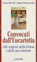 Convocati dall'eucaristia. Alle sorgenti della Chiesa e della sua missione