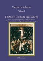 Le radici cristiane dell'Europa. Vol 1: Storia dei mutamenti geipolitici e ideali nel I secolo - Nicoletta Hristodorescu