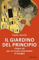 Il giardino del principio - Gentili Paolo