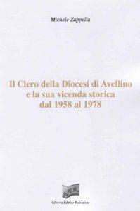 Copertina di 'Clero della Diocesi di Avellino e la sua vicenda storica dal 1958 al 1978'