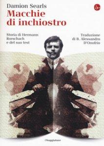 Copertina di 'Macchie di inchiostro. Storia di Hermann Rorschach e del suo test'