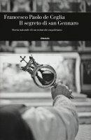 Il segreto di san Gennaro - Francesco P. De Ceglia
