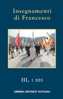Insegnamenti di Papa Francesco. Vol. 3.1 (2015) - Francesco (Jorge Mario Bergoglio)