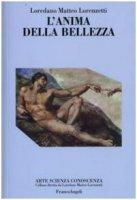 L' anima della bellezza - Lorenzetti Loredano M.