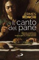 Il canto del pane - Ermes Ronchi