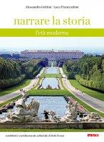 Narrare la storia. 2: Età moderna. (L') - Alessandro Grittini , Luca Franceschini