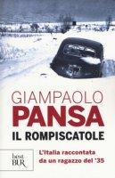 Il rompiscatole. L'Italia raccontata da un ragazzo del '35 - Pansa Giampaolo