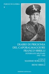 Copertina di 'Diario di prigionia del caporalmaggiore Franco Sbrilli. Internato militare 1943-1945'