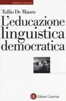 L' educazione linguistica democratica - De Mauro Tullio