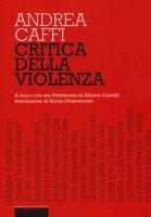 Critica della violenza - Caffi Andrea