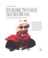 Pinchiorri, two voices that become one. Annie Féolde's Kitchen. Giorgio Pinchiorri's wine cellar. Ediz. illustrata - Castellucci Leonardo