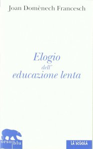 Copertina di 'Elogio dell'educazione lenta'