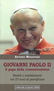 Copertina di 'Giovanni Paolo II il papa della comunicazione'