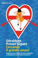 Cercando il grande amore - G�raldyne Pr�vot-Gigant