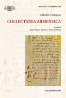 Collectanea Armeniaca - Uluhogian Gabriella