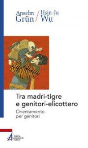 Copertina di 'Tra madri-tigri e genitori-elicottero'