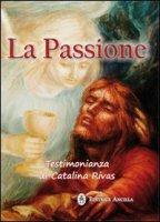 La passione - Catalina Rivas