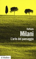 L' arte del paesaggio - Raffaele Milani