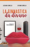 La ginnastica da divano - Gemello Luciano, Gemello Stefano