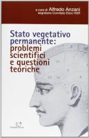 Stato vegetativo permanente: problemi scientifici e questioni teoriche