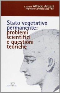 Copertina di 'Stato vegetativo permanente: problemi scientifici e questioni teoriche'