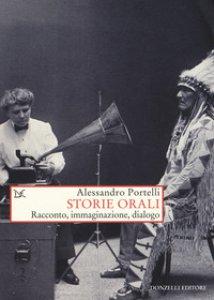 Copertina di 'Storie orali. Racconto, immaginazione, dialogo'