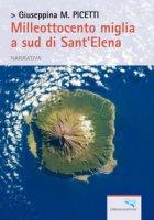 Milleottocento miglia a sud di Sant'Elena - Picetti Giuseppina M.