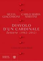 Diavolo d'un cardinale. Lettere (1982-2012) - Silvia Giacomoni, Carlo Maria Martini