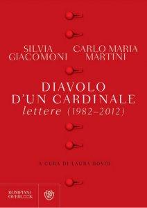 Copertina di 'Diavolo d'un cardinale. Lettere (1982-2012)'