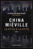 La città & la città - Miéville China