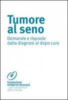 Tumore al seno. Domande e risposte dalla diagnosi al dopo cura