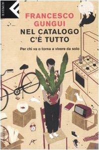 Copertina di 'Nel catalogo c'è tutto. Per chi va o torna a vivere da solo'