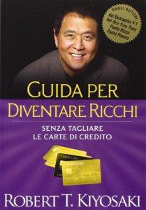 Copertina di 'Guida per diventare ricchi. Senza tagliare le carte di credito'
