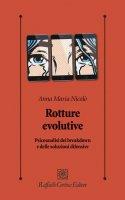 Rotture evolutive - Anna Maria Nicolò