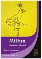 Mithra il Dio dei Misteri - Maarten J. Vermaseren