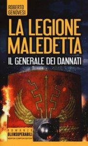 Copertina di 'Il generale dei dannati. La legione maledetta'