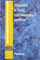 Maestri e testi nel mondo antico. Filosofi, giudei e cristiani - Snyder H. Gregory