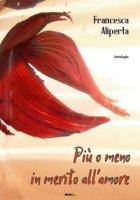 Più o meno in merito all'amore - Aliperta Francesca