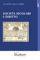Società secolare e diritto - Giuseppe Dalla Torre