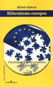 Copertina di 'Riformismo europeo. Una prospettiva politico-economica per l'Eurozona'