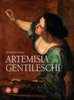 Artemisia Gentileschi. Ediz. illustrata - Grassi Alessandro